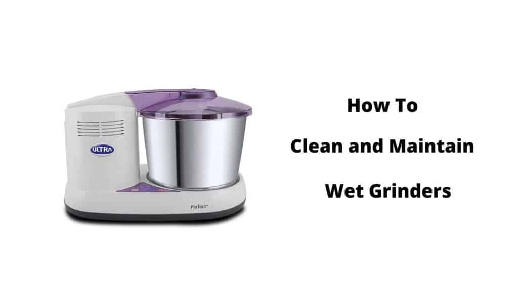 Clean and Maintain Your Wet Grinders