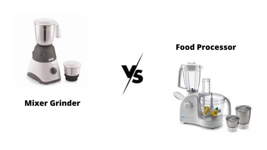 Difference Between Mixer Grinder and Food Processor