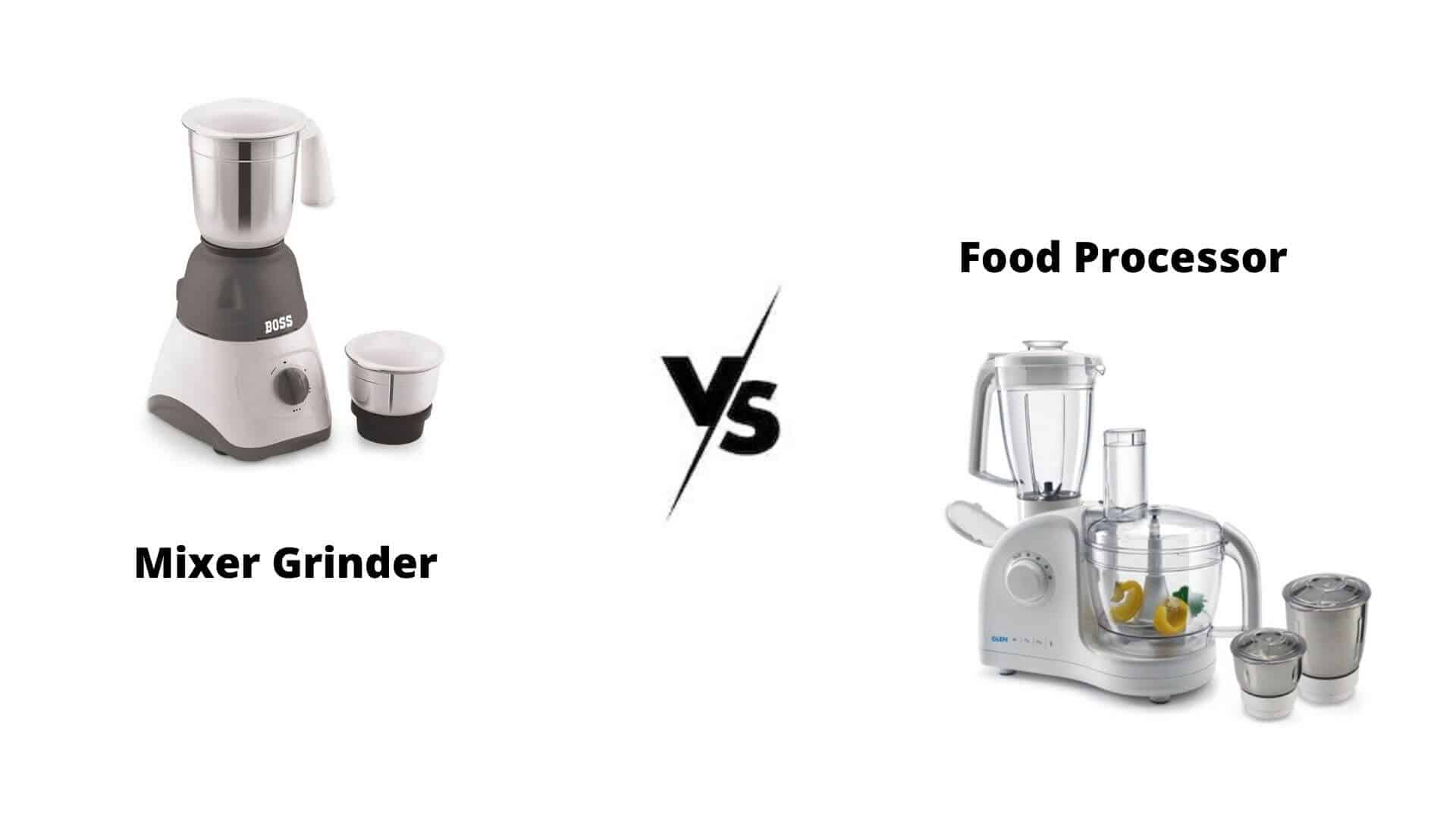 Difference Between Mixer Grinder And Food Processor ...