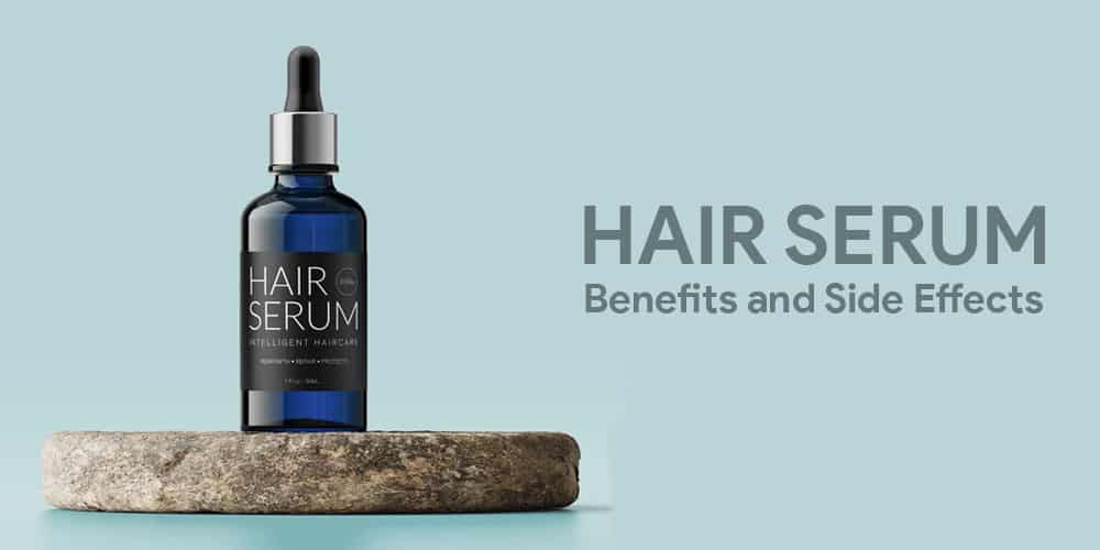 Hair Serum Benefits And Side Effects