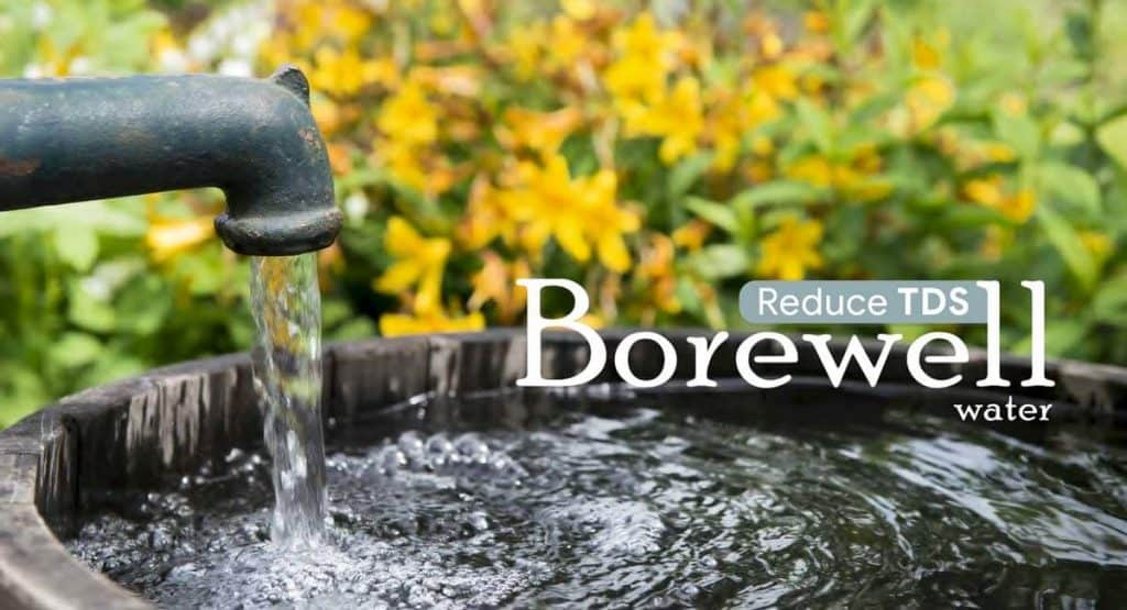 How to reduce TDS Levels in Borewell Water